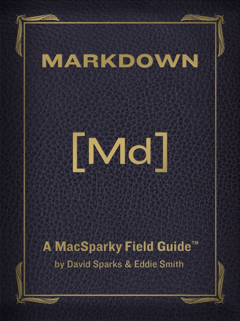 Book Cover for David Sparks's Field Guide: Markdown.