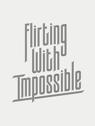 FlirtingWithImpossible-Thumb.png