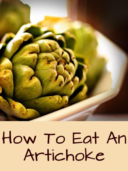 How To Eat An Artichoke