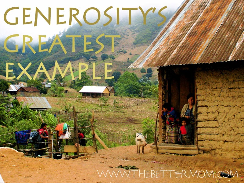 Generosity's Greatest Example