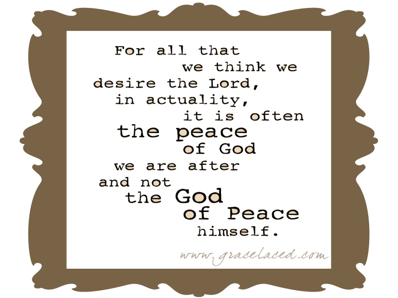Wanting The God of Peace