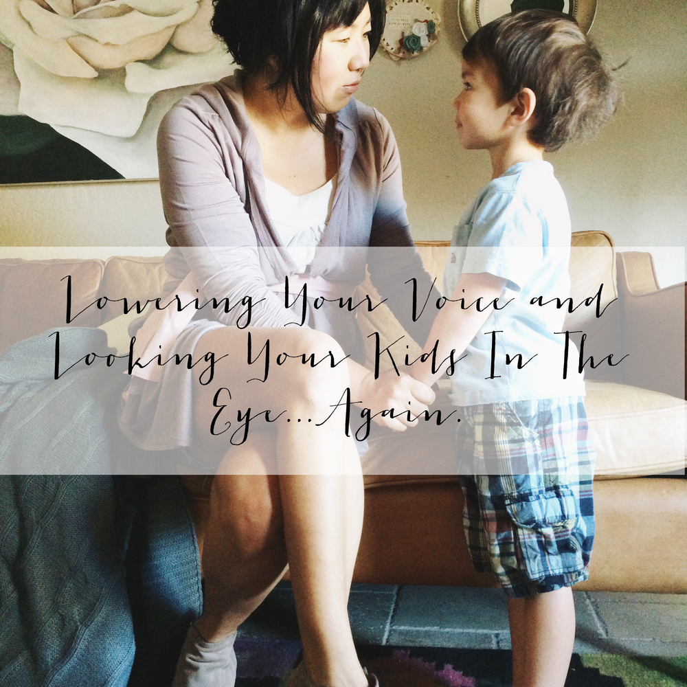 Lowering Your Voice and Looking Your Kids In the Eye...Again