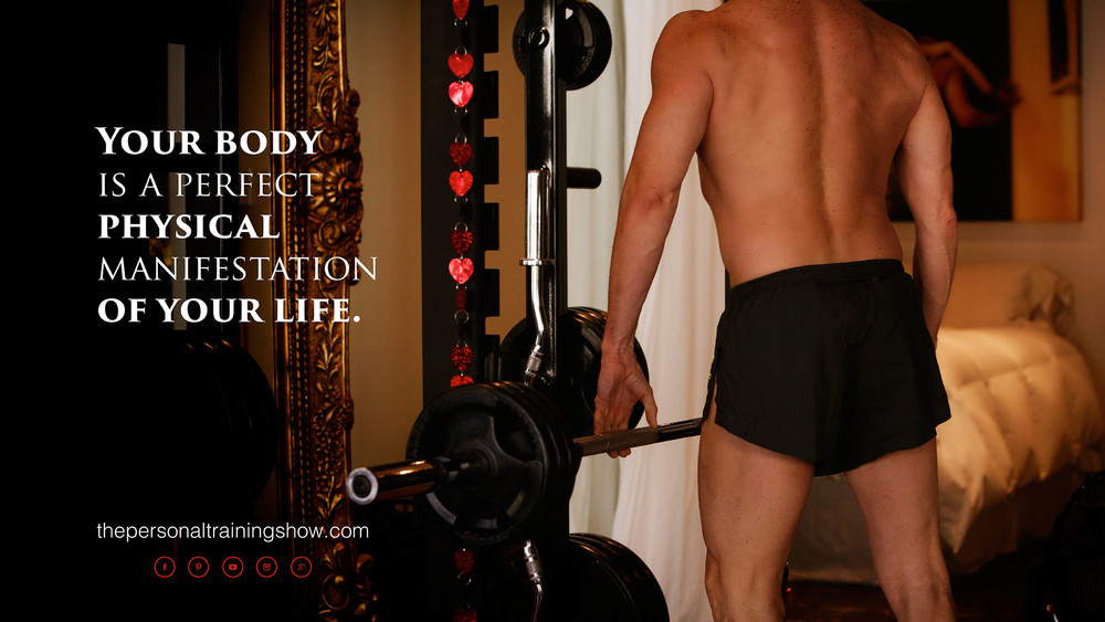 Your body is a perfect physical manifestation of your life.