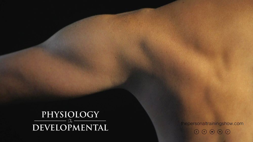 Physiology is developmental.