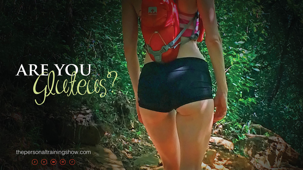 Are you gluteus?