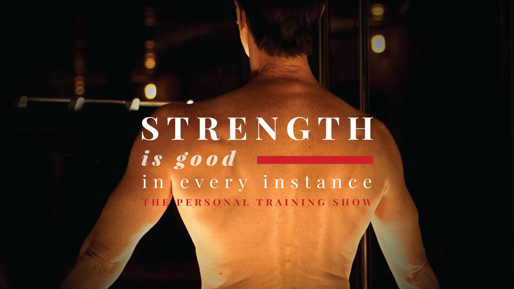 Strength Is Good In Every Instance