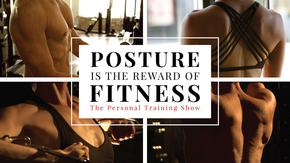 Posture Is The Reward Of Fitness