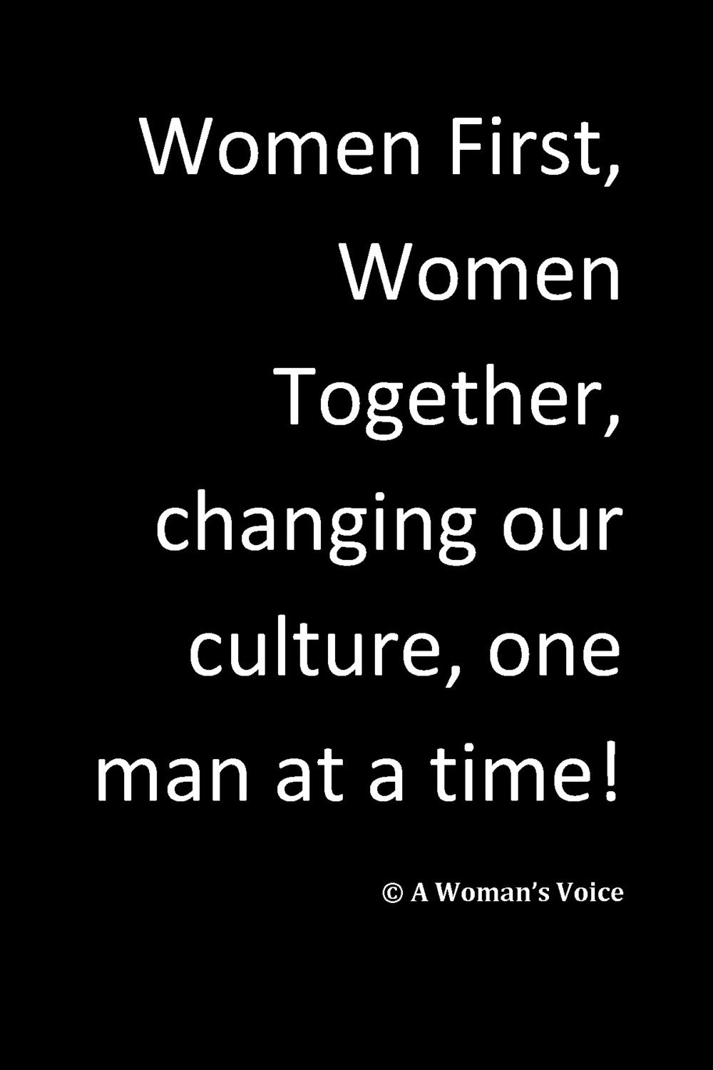 Women first changing our culture one man at a time.jpg