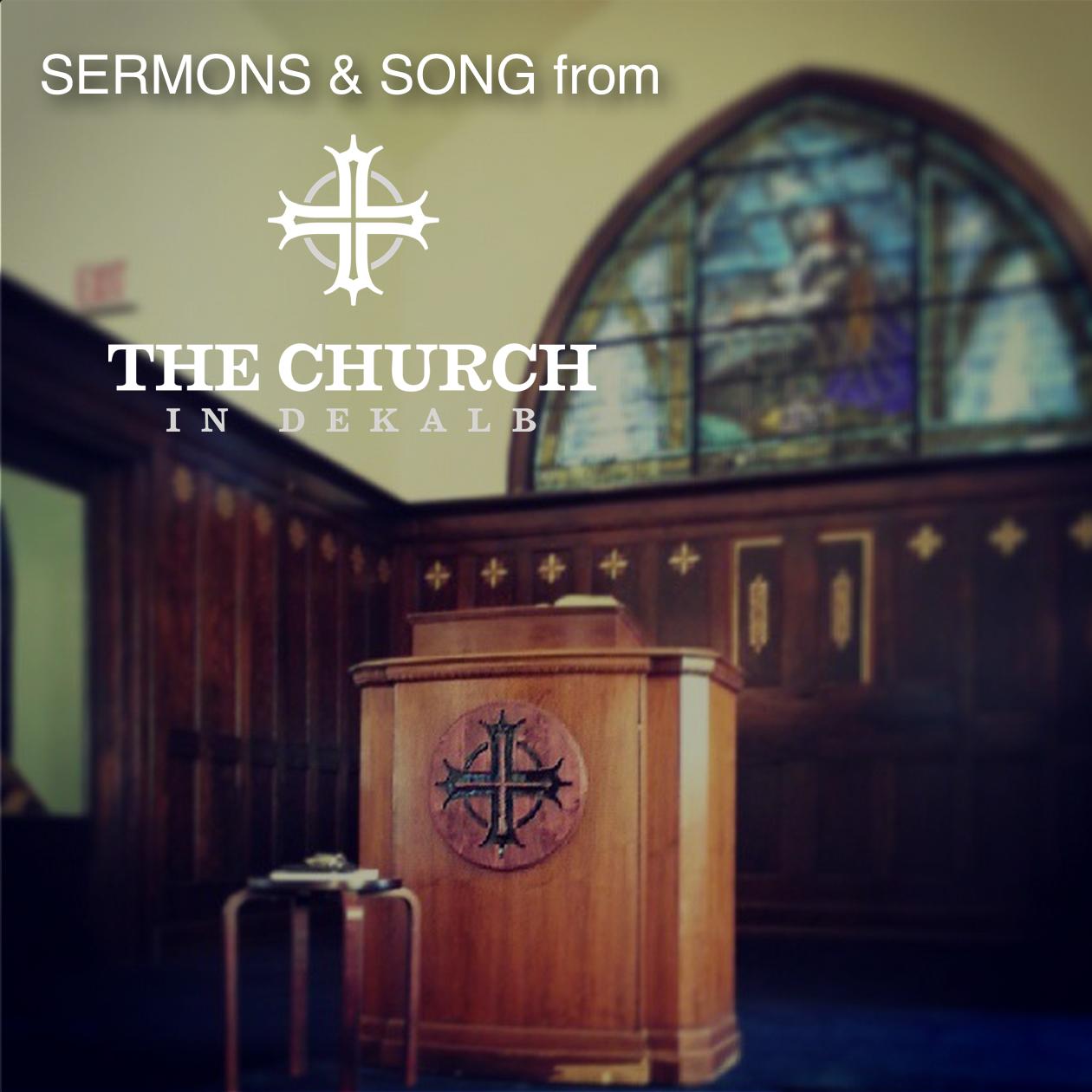 Sermons - The Church In DeKalb