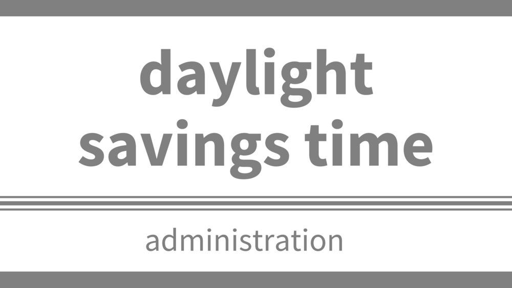sunday, march 11 - Spring your clocks forward one hour.