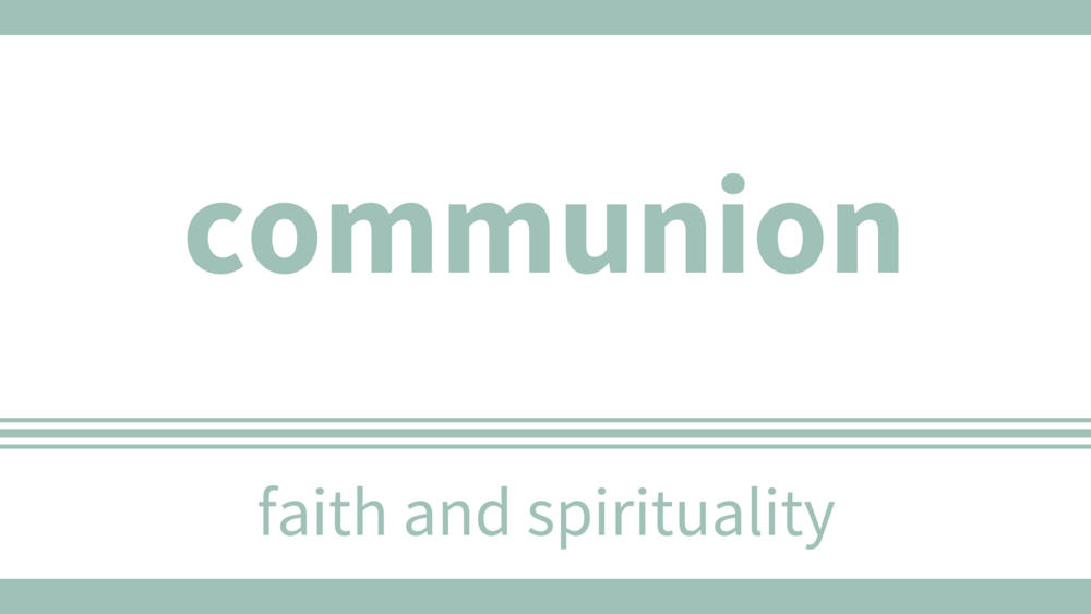 sunday, june 3 & 17 at 10:30am - Communion is about becoming the church; of sitting down with all kinds of people and breaking bread together, coming to know them as worthy, beautiful, God-filled people.   Normal 0     false false false  EN-US X-NONE X-NONE                                                                                                                                                                                              /* Style Definitions */  table.MsoNormalTable 	{mso-style-name: