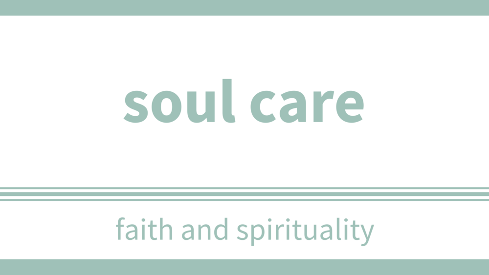 soul care [f&s]: thursday, february 1 & 15 at 7pm - Location: Upper RoomAs the Psalmist wrote: