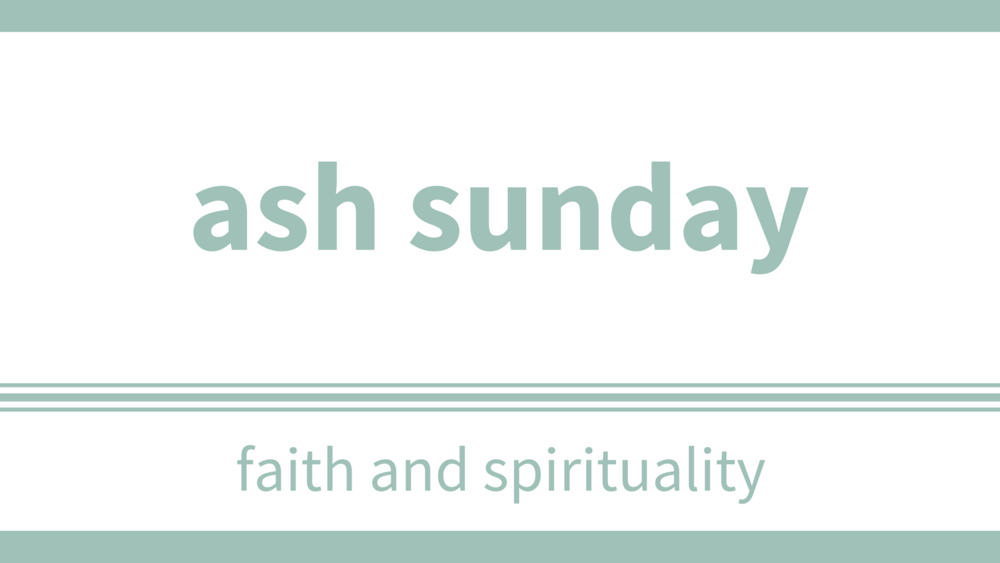 sunday, february 11 at  10:30am - Location: SanctuaryTraditionally, Ash Wednesday is the day we enter into Lent. In wanting to include our entire church community, we'll be using the Sunday after to help us step into Lent together.