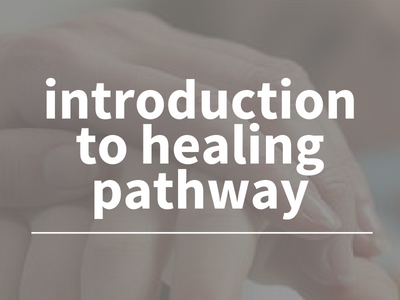introduction to healing pathway.png