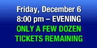 Order Fri., Dec. 6, 8:00 pm Tickets