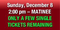 Order Sun., Dec. 8, 2:00 pm Matinee Tickets