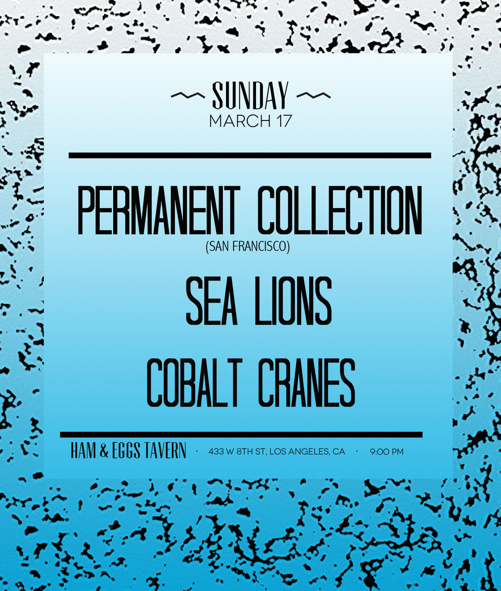 Tonight at Ham & Eggs Tavern in downtown Los Angeles. Playing with Permanent Collection and Sea Lions. 9:00pm