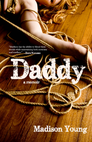 In a world filled with constant change, we are all looking for a heroic figure to believe in. For Madison Young, that hero is...Daddy.