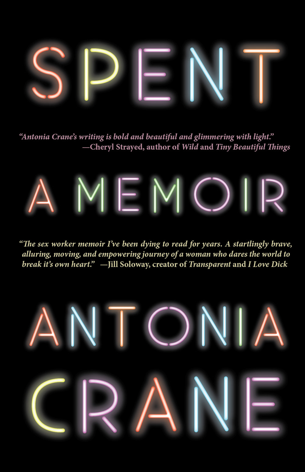 Spent by Antonia Crane A small town girl leaves her troubled family and starts stripping—which introduces her to a community that keeps her sober and saves her life—but a roller-coaster lifestyle ensues. She gets drugged, does enema shows, and unionizes the club. When she tries to quit and go to graduate school, her mother is diagnosed with terminal cancer. Broke and broken, she returns to sex work, which leads to her arrest and a new resilience. Spent is a memoir about a woman's journey through the sex industry, but it's also a story of family, community, and the constant struggle against loneliness.