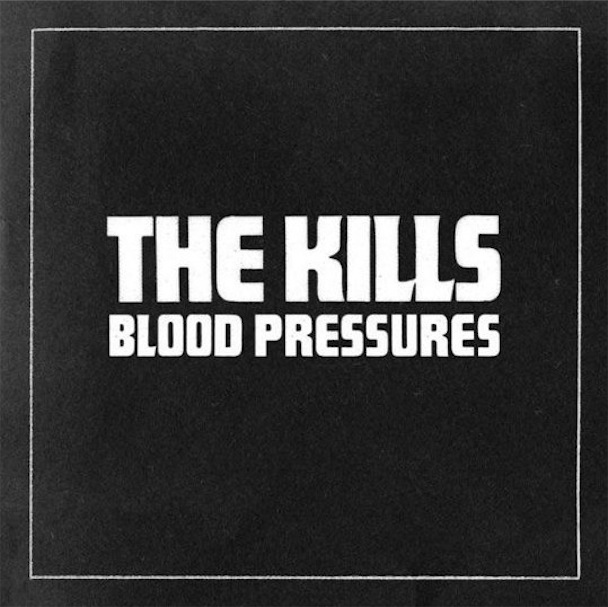 The Kills Blood Pressures