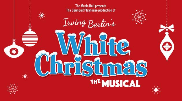 White Christmas Irving Berling.Ogunquit Playhouse Presents Irving Berlin S White Christmas