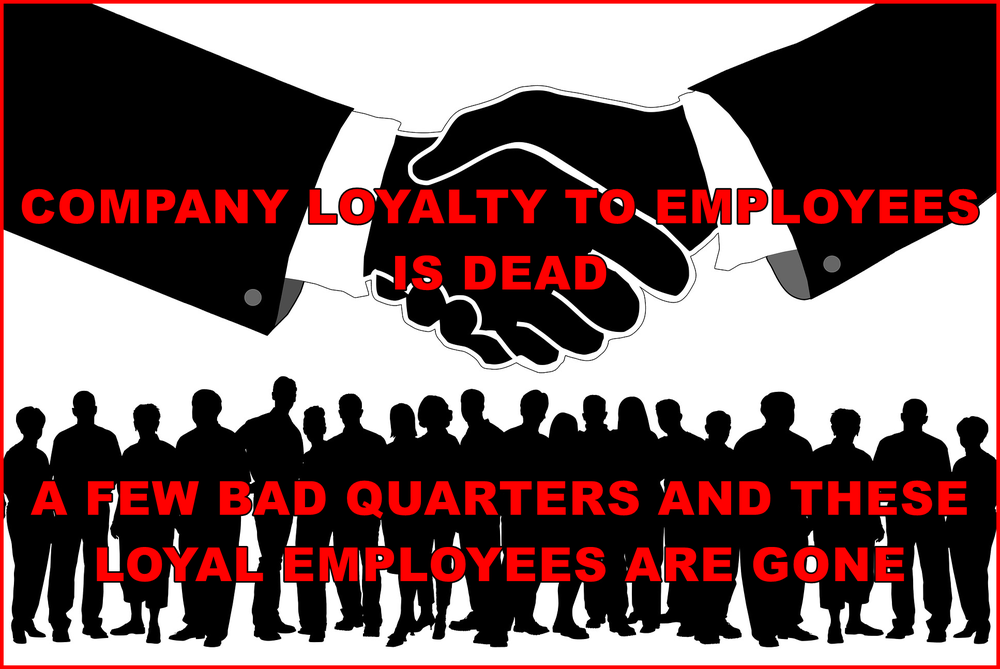 Am I Next? Company Loyalty Is DEAD
