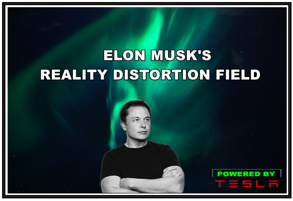 Am I Next? Elon Musk's Hype Machine and Reality Distortion Field