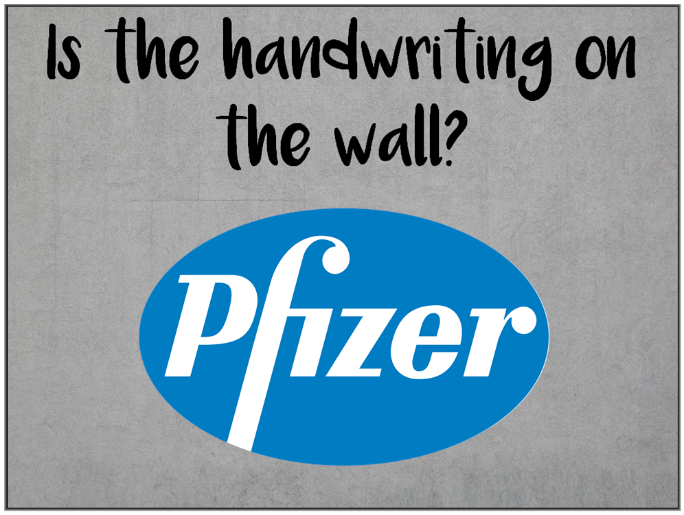 AM I NEXT? THE HANDWRITING IS ON THE WALL FOR PFIZER LAYOFFS