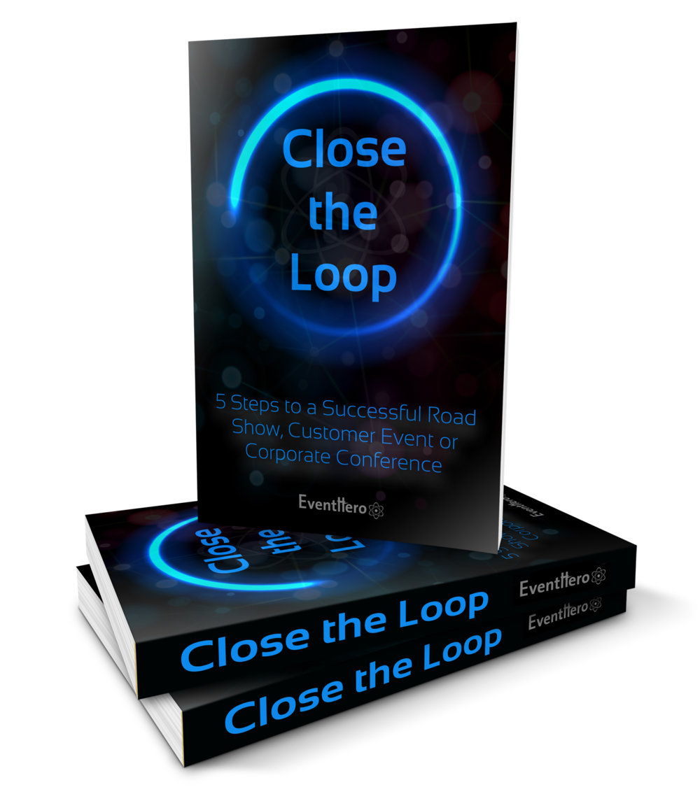 Close The Loop - While EventHero worked with events of all types and sizes, the Company's focus is on helping enterprises produce roadshows and corporate conferences. EventHero's unique technology make it ideal for events where the people in attendance are prospects, customers, partners or influencers and provided tools to monitor the event in real-time, capture insights and generally measure event ROI.This eBook, authored by me, was produced as a demand generation and lead capture tool.