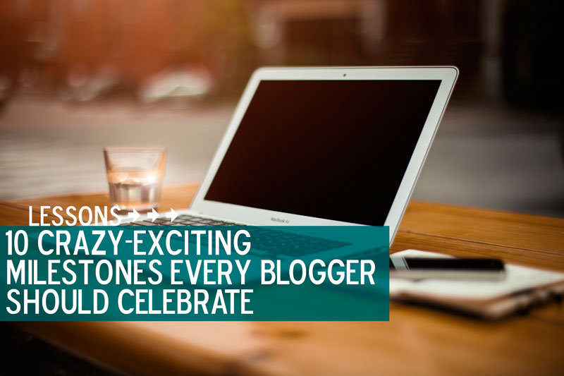 10-milestones-blogger-celebrate.jpg