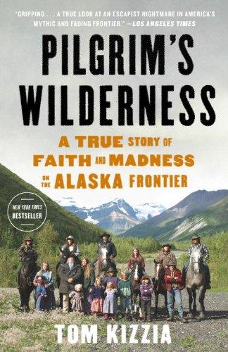 Pilgrim's Wilderness | Tom Kizzia