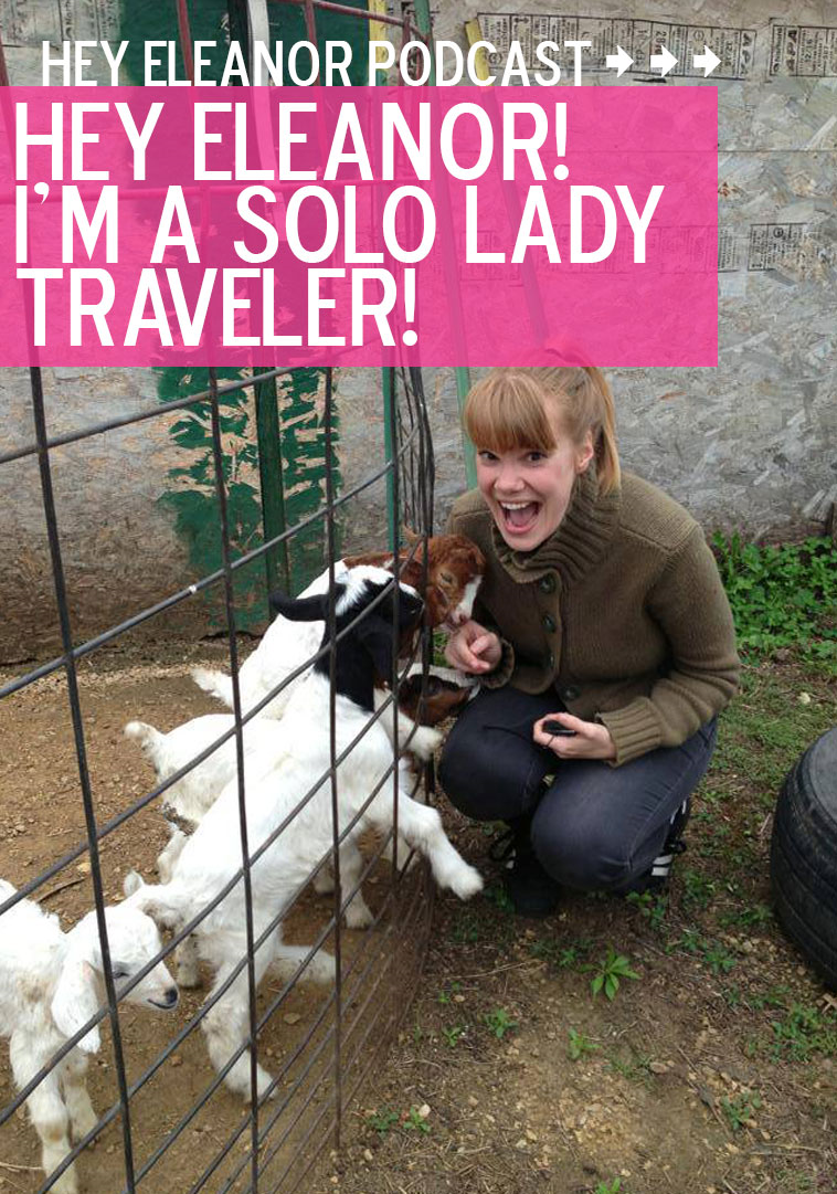 Sarah Von Bargen loves traveling alone AND baby goats.