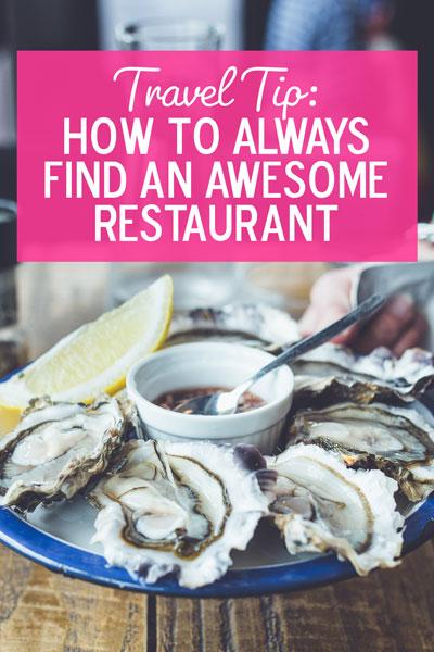 How I always find amazing restaurants when I travel.