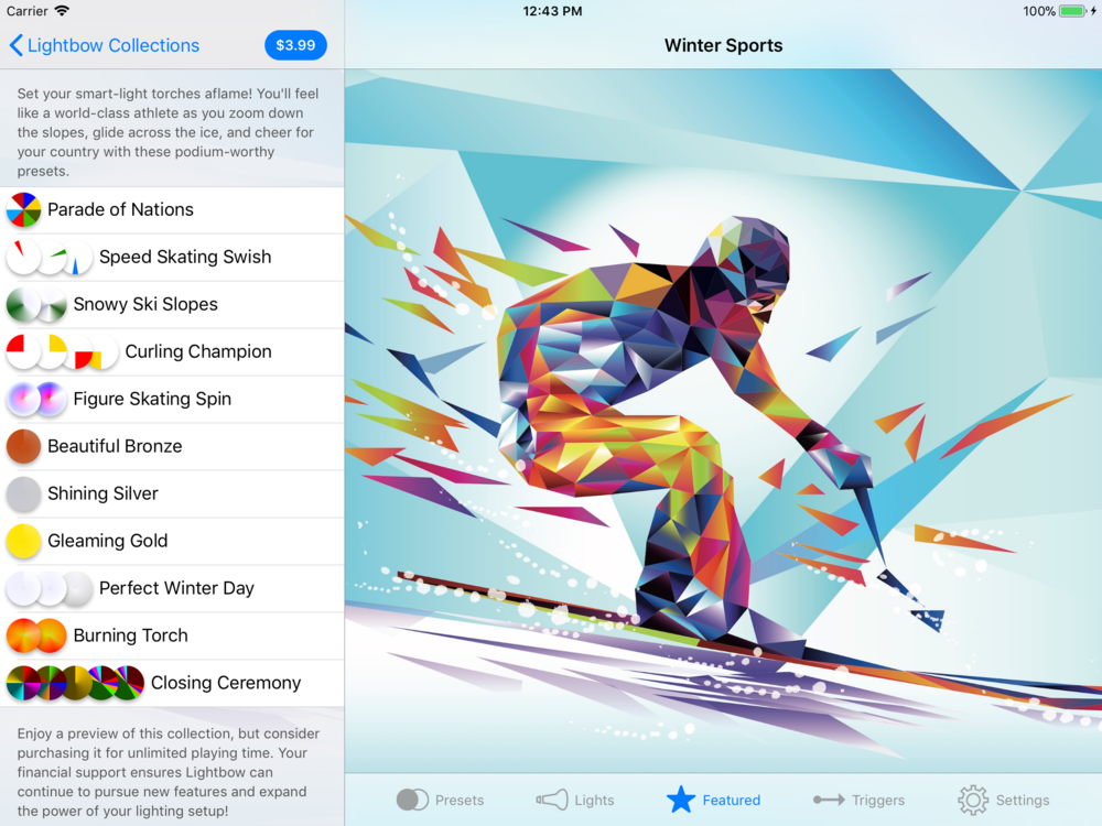 Set your smart-light torches aflame! You'll feel like a world-class athlete as you zoom down the slopes, glide across the ice, and cheer for your country with these podium-worthy presets.