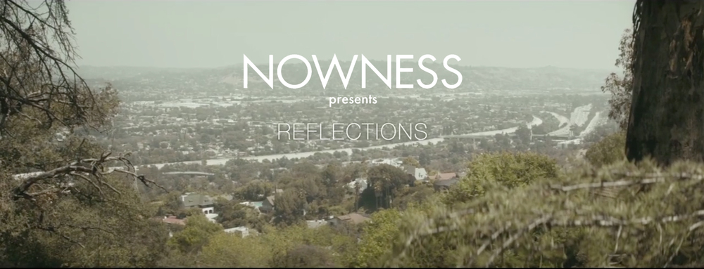 NOWNESS Reflections.jpg