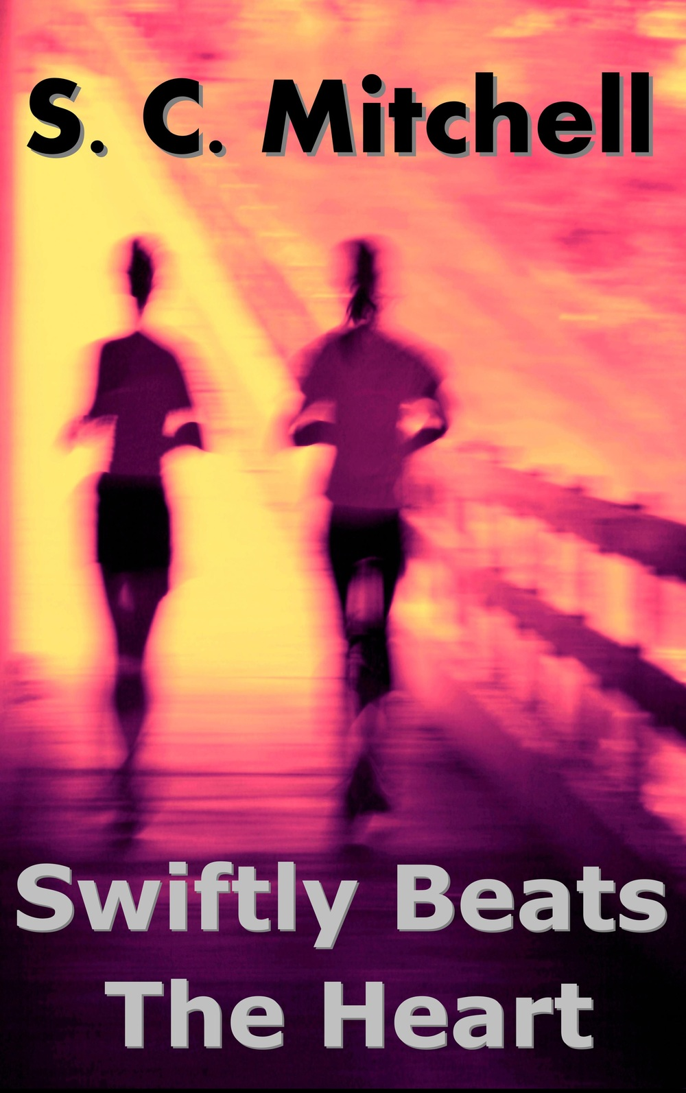 Swiftly Beats the Heart by S.C. Mitchell