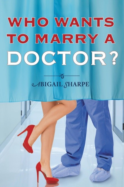 Who Wants to Marry a Doctor by Abigail Sharpe on Sophia Kimble