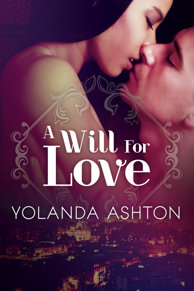 A Will for Love by Yolanda Ashton
