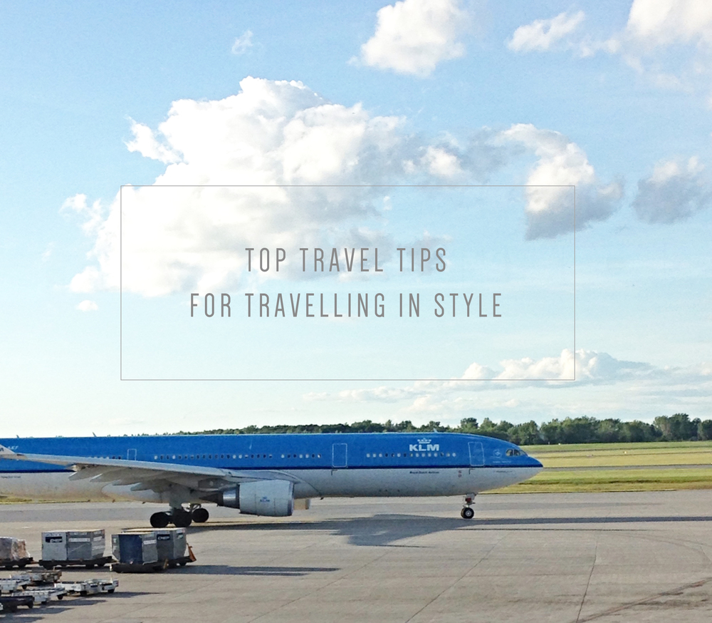 Top travel tips for travelling in style