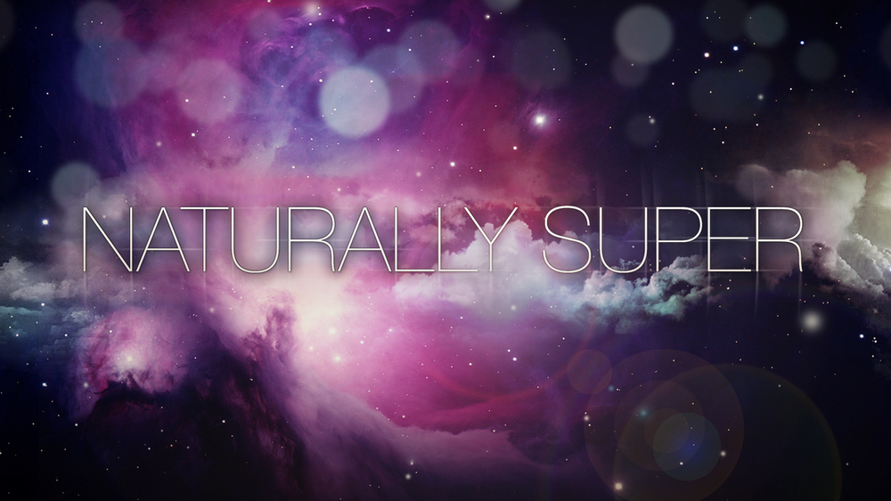 Naturally Super