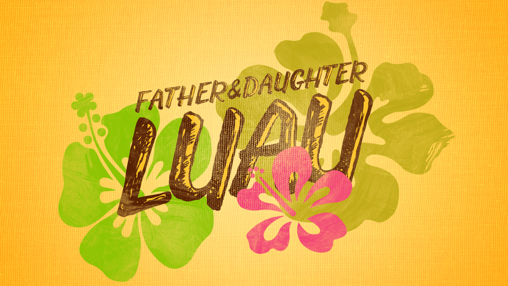 father_daughter_luau_title_widescreen_16X9.jpg