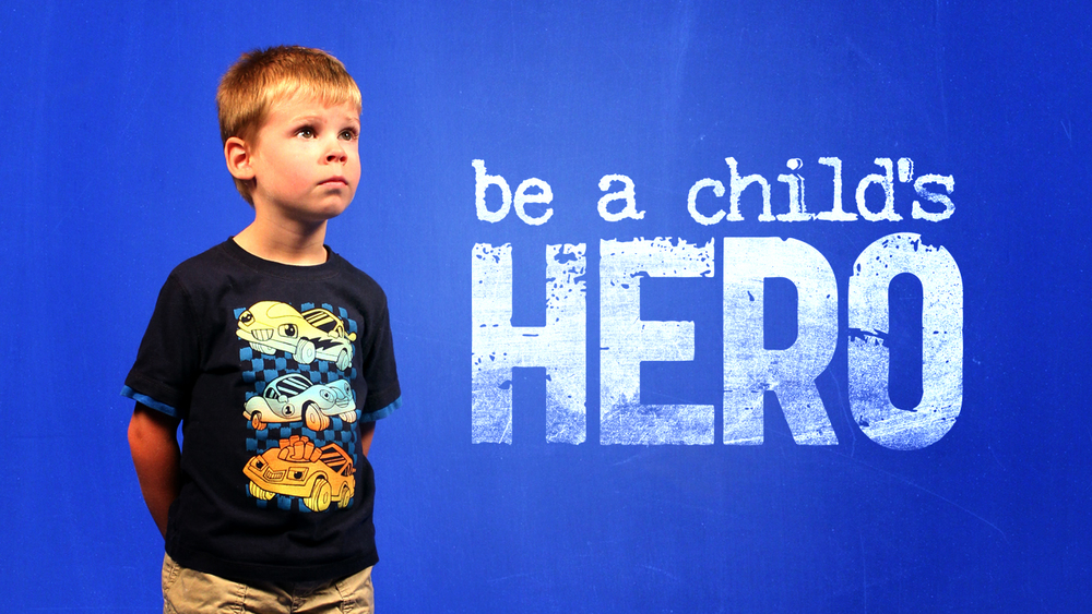 Be A Child's Hero