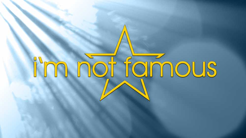 im_not_famous_title_widescreen_16X9.jpg