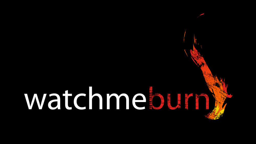 watch_me_burn_widescreen_16X9.jpg