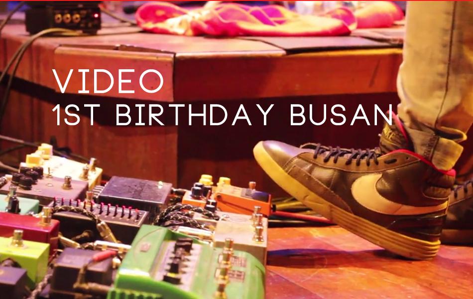VIdeo:1st Birthday Busan