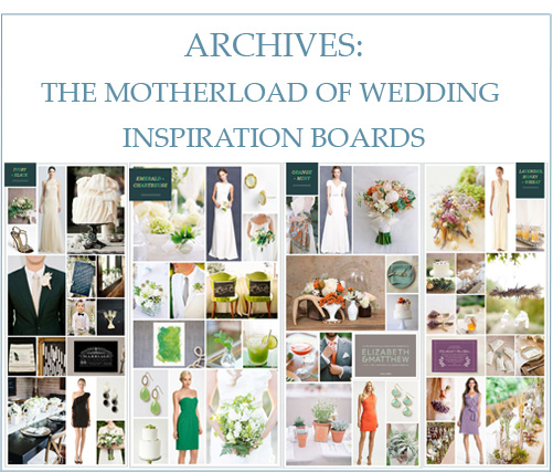 Archives: The Motherload of Wedding Inspiration Boards