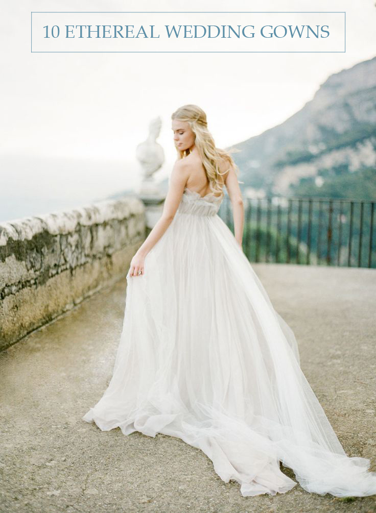 10 Ethereal Wedding Gowns