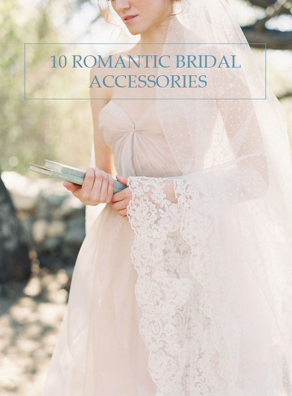 10 Romantic Bridal Accessories - Lindsey Brunk