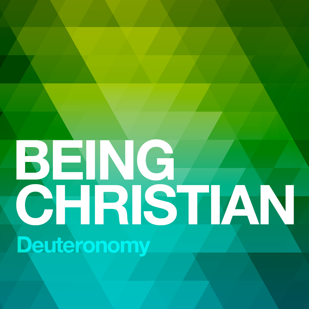 Being Christian: Deuteronomy Series