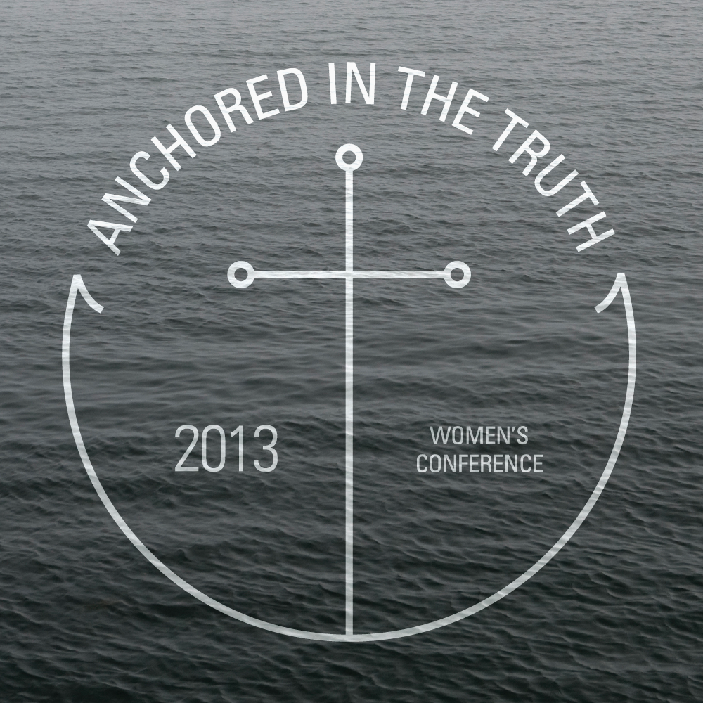 Anchored In The Truth Women's Conference